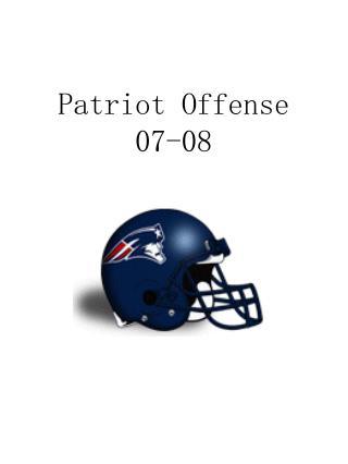 Patriot Offense 07-08