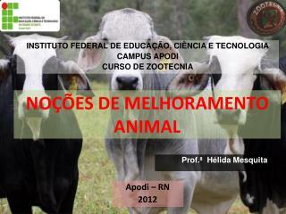 NOÇÕES DE MELHORAMENTO ANIMAL