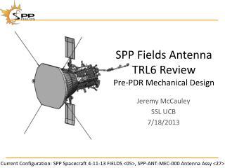 SPP Fields Antenna TRL6 Review Pre-PDR  Mechanical Design