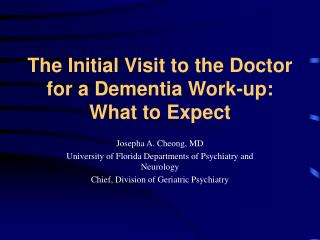 The Initial Visit to the Doctor for a Dementia Work-up: What to Expect