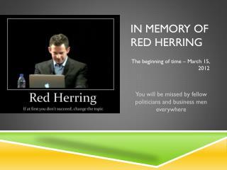 In memory of Red Herring