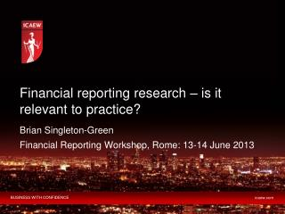 Financial reporting research – is it relevant to practice?