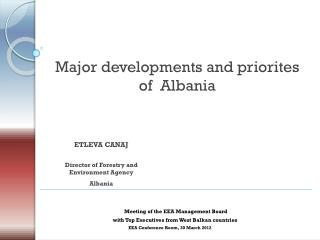 Major developments and priorites of  Albania
