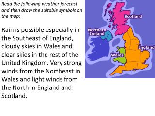 Read the following weather forecast and then draw the suitable symbols on the map :