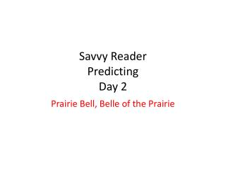 Savvy Reader Predicting Day 2