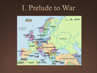 I. Prelude to War