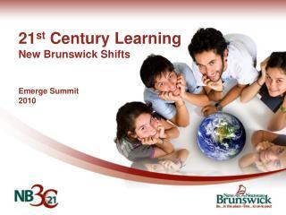 21 st  Century Learning New Brunswick Shifts Emerge Summit  2010