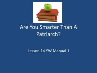 Are You Smarter Than A Patriarch?