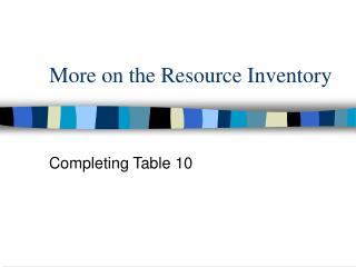 More on the Resource Inventory