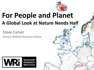 For People and Planet A Global Look at Nature Needs Half