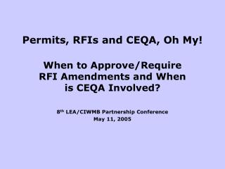 Permits, RFIs and CEQA, Oh My!