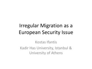 Irregular Migration as a European Security Issue