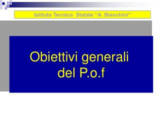 Obiettivi generali  del P.o.f