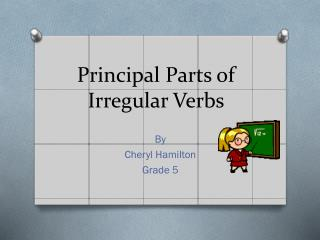Principal Parts of Irregular Verbs