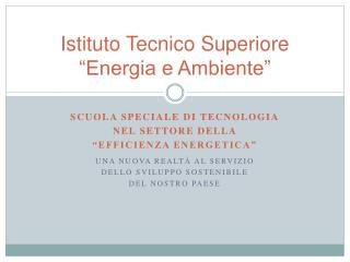 """Istituto Tecnico Superiore """"Energia e Ambiente"""""""