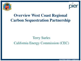 Overview West Coast Regional  Carbon Sequestration Partnership