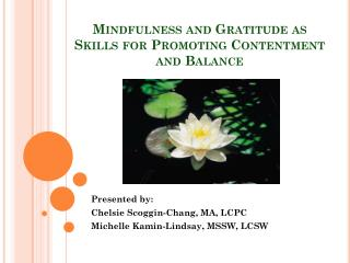 Mindfulness and Gratitude as Skills for Promoting Contentment and Balance