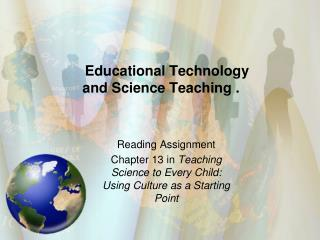 Educational Technology and Science Teaching .