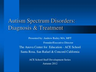 Autism Spectrum Disorders: Diagnosis & Treatment