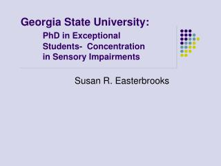 Georgia State University:  PhD in Exceptional  Students-  Concentration  in Sensory Impairments