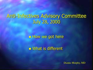 Anti-Infectives Advisory Committee July 28, 2000