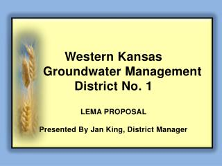 Western Kansas       Groundwater Management District No. 1 LEMA  PROPOSAL