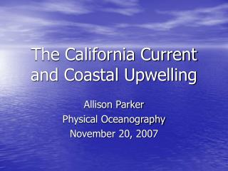 The California Current  and Coastal Upwelling