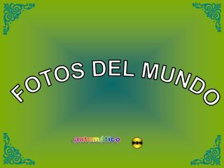 FOTOS DEL MUNDO