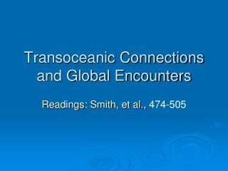Transoceanic Connections and Global Encounters