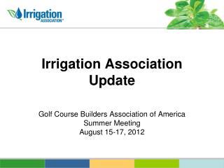 Irrigation Association Update