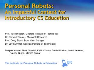 Personal Robots:  An Impactful Context for Introductory CS Education