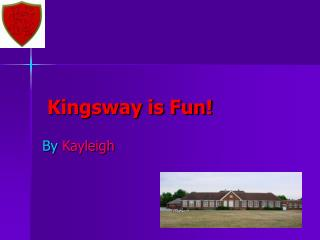 Kingsway is Fun!