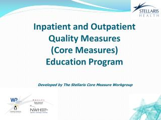 Inpatient and Outpatient Quality Measures (Core Measures)  Education Program