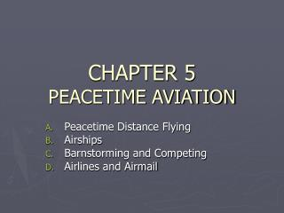 CHAPTER 5 PEACETIME AVIATION
