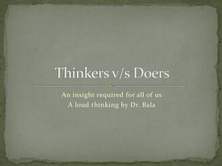 Thinkers v/s Doers