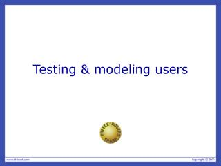 Testing & modeling users