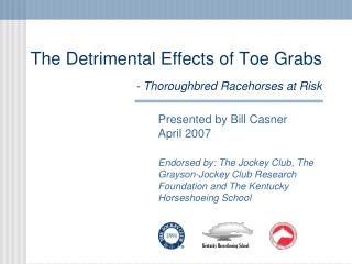 The Detrimental Effects of Toe Grabs   - Thoroughbred Racehorses at Risk