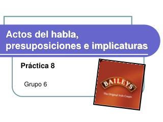 Actos del habla, presuposiciones e implicaturas