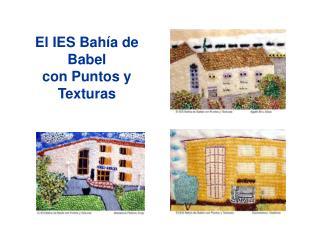 El IES Bah�a de Babel con Puntos y Texturas