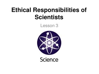 Ethical Responsibilities of Scientists
