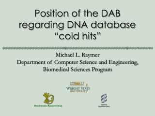 """Position of the DAB regarding DNA database """"cold hits"""""""