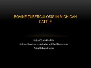 Bovine Tuberculosis in Michigan Cattle