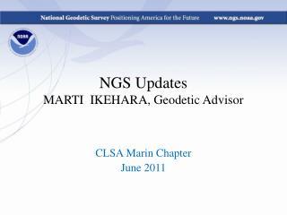 NGS Updates MARTI  IKEHARA, Geodetic Advisor