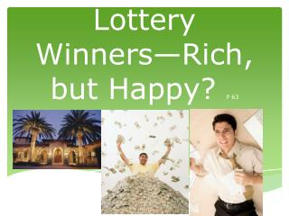 Lottery Winners�Rich, but Happy?  P 63