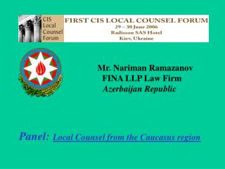 Mr. Nariman Ramazanov                            FINA LLP Law Firm  Azerbaijan Republic