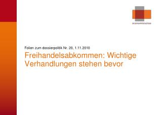 Folien zum dossierpolitik Nr. 20, 1.11.2010