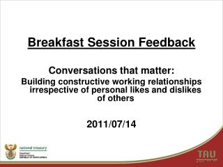 Breakfast Session Feedback Conversations that matter: