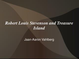 Robert Louis Stevenson and Treasure Island