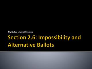 Section 2.6: Impossibility and Alternative Ballots