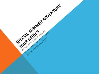 Special Summer Adventure Tour Series